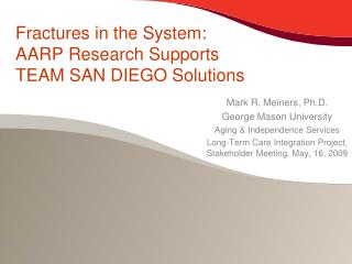 Fractures in the System:  AARP Research Supports TEAM SAN DIEGO Solutions
