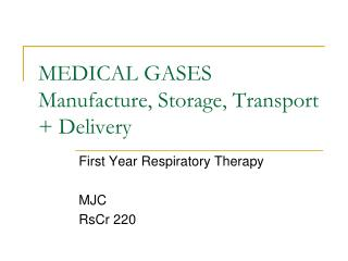 MEDICAL GASES Manufacture, Storage, Transport + Delivery