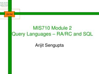 MIS710 Module 2 Query Languages – RA/RC and SQL