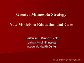 Greater Minnesota Strategy New Models in Education and Care
