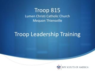 Troop 815 Lumen Christi Catholic Church Mequon Thiensville Troop Leadership Training