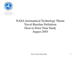 NASA Aeronautical Technology Theme Travel Baseline Definition Door-to-Door Time Study August 2003
