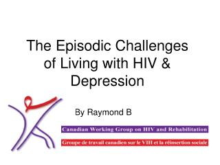 The Episodic Challenges of Living with HIV & Depression