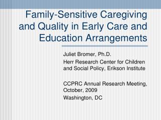 Family-Sensitive Caregiving and Quality in Early Care and Education Arrangements