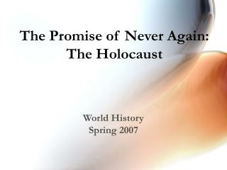 The Promise of Never Again:  The Holocaust