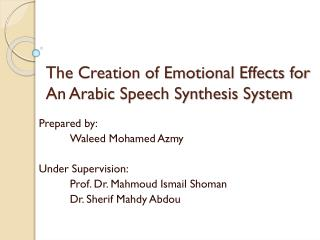 The Creation of Emotional Effects for An Arabic Speech Synthesis System
