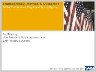 Transparency, Metrics & Outcomes ARRA Performance Requirements and Beyond
