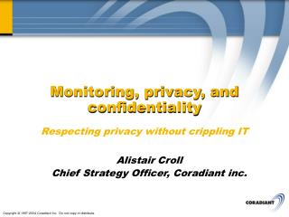 Monitoring, privacy, and confidentiality