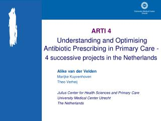 ARTI 4 Understanding and Optimising Antibiotic Prescribing in Primary Care -