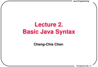 Lecture 2.  Basic Java Syntax