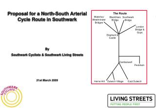 Proposal for a North-South Arterial Cycle Route in Southwark By