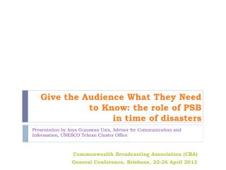 Give the Audience What They Need to Know: the role of PSB  in time of disasters