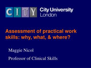 Assessment of practical work skills: why, what, & where?