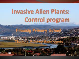 Invasive Alien Plants:  Control program