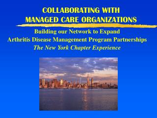COLLABORATING WITH  MANAGED CARE ORGANIZATIONS