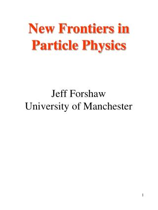 New Frontiers in Particle Physics