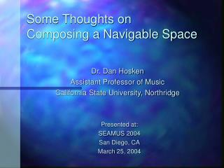 Some Thoughts on  Composing a Navigable Space