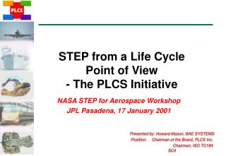 STEP from a Life Cycle  Point of View   - The PLCS Initiative