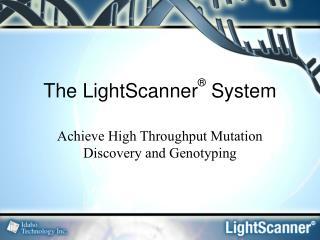 The LightScanner ® System