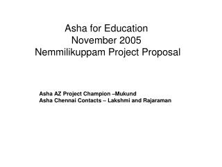 Asha for Education  November 2005  Nemmilikuppam Project Proposal