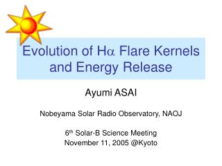 Evolution of H a  Flare Kernels and Energy Release