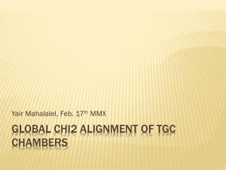 Global Chi2 alignment OF TGC chambers