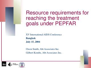 Resource requirements for reaching the treatment goals under PEPFAR