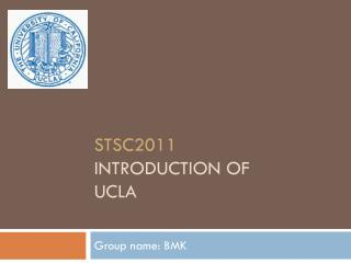STSC2011 Introduction of  UCLA