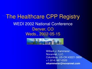 The Healthcare CPP Registry WEDI 2002 National Conference  Denver, CO Weds., 2002-05-15