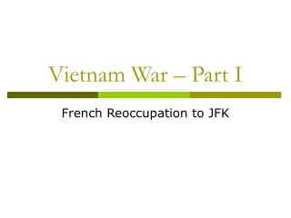 Vietnam War – Part I