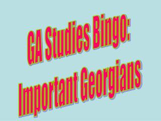 GA Studies Bingo:  Important Georgians