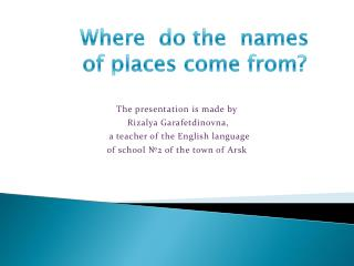 Where  do the  names of places come from?