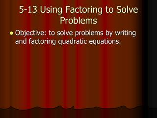 5-13 Using Factoring to Solve Problems