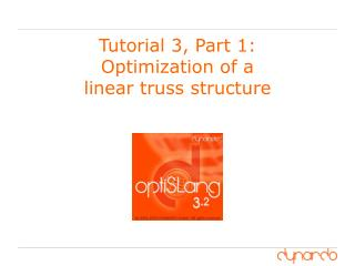 Tutorial 3, Part 1:  Optimization of a  linear truss structure