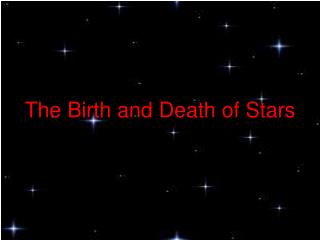 The Birth and Death of Stars