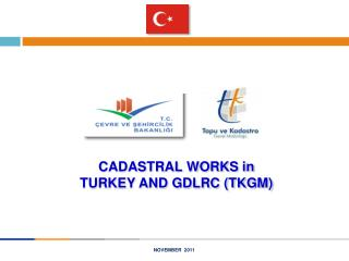 CADASTRAL  WORKS  in TURKEY AND GDLRC (TKGM)