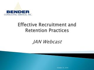 Effective Recruitment and Retention Practices JAN Webcast