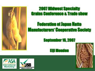 2007 Midwest Specialty  Grains Conference  Trade show  Federation of Japan Natto Manufacturers  Cooperative Society   Se