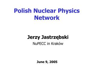 Polish Nuclear Physics  Network
