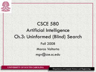 CSCE 580 Artificial Intelligence Ch.3: Uninformed (Blind) Search