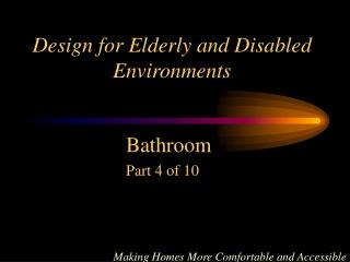 Design for Elderly and Disabled Environments