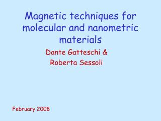 Magnetic techniques for molecular and nanometric materials