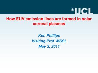 How EUV emission lines are formed in solar coronal plasmas