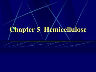 Chapter 5  Hemicellulose