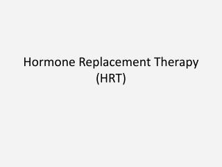 Controversies in HRT