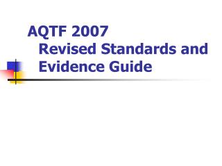AQTF 2007 Revised Standards and Evidence Guide
