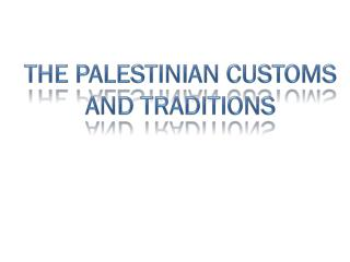 The palestinian customs and traditions