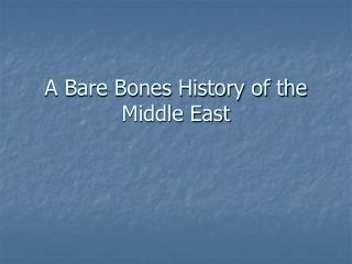 A Bare Bones History of the Middle East