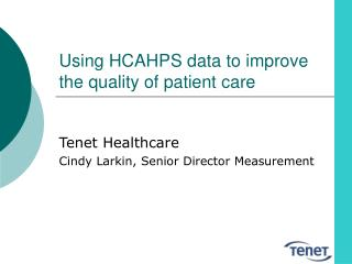 Using HCAHPS data to improve the quality of patient care