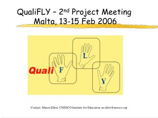 QualiFLY – 2 nd  Project Meeting Malta, 13-15 Feb 2006